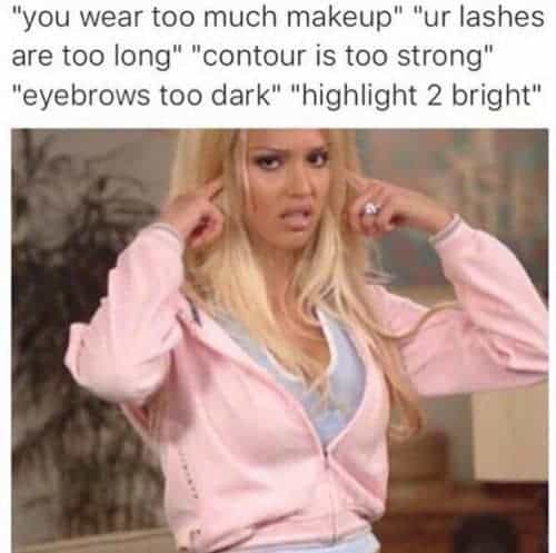 Are you addicted to beauty products? Do you spend hours following tutorials online? If so, you'll love these relatable memes about beauty...