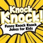 21 Knock Knock Jokes For Kids Dads 1