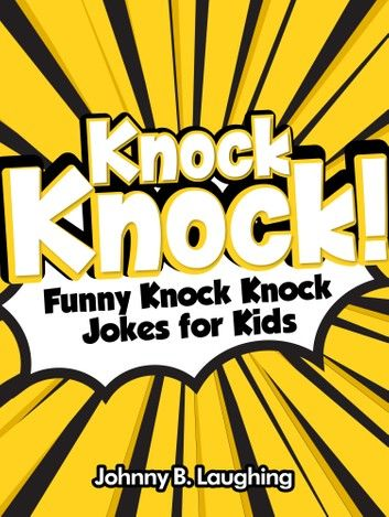 21 Knock Knock Jokes For Kids Dads 1