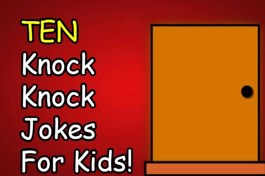 24 Knock Knock Jokes For Kids Lol 7