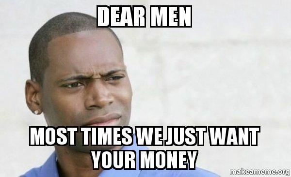22 Dear Men Meme 4