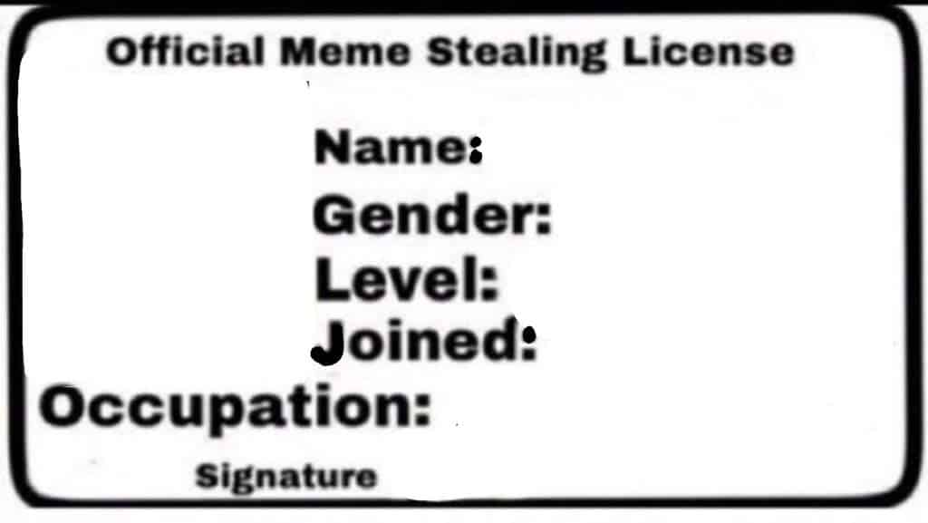 33 Meme Stealing License 18