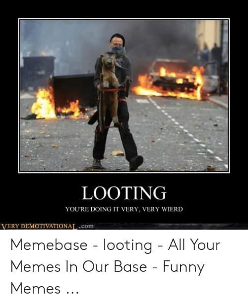 64 Looting Memes 10 1