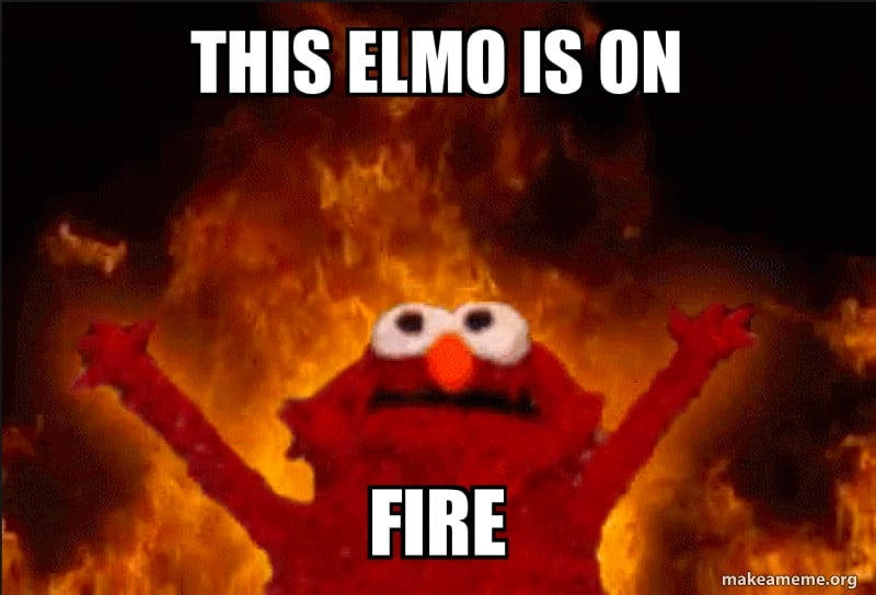 Elmo Fire Meme 11 1