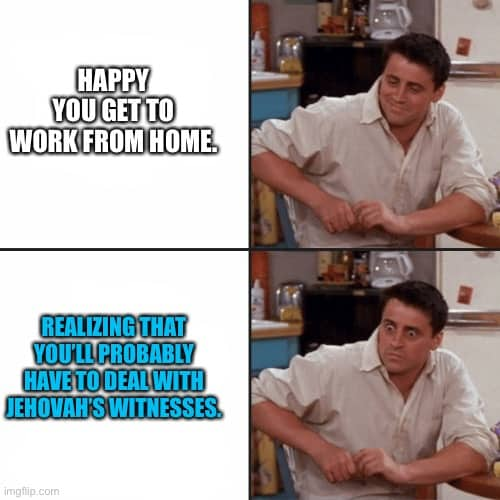 Jehovah Witness Meme 5
