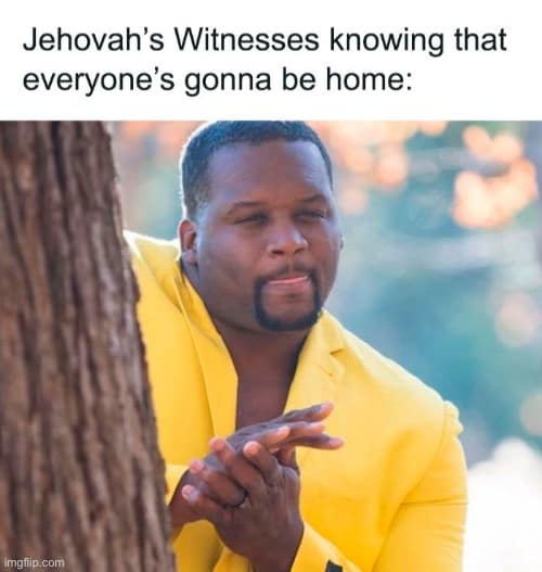 Jehovah Witness Meme 6