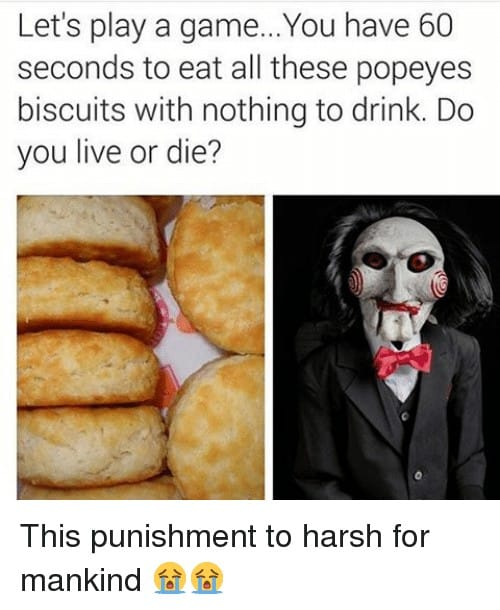 Popeyes Biscuit Meme lets play a game you have 60 seconds to eat all 3434367
