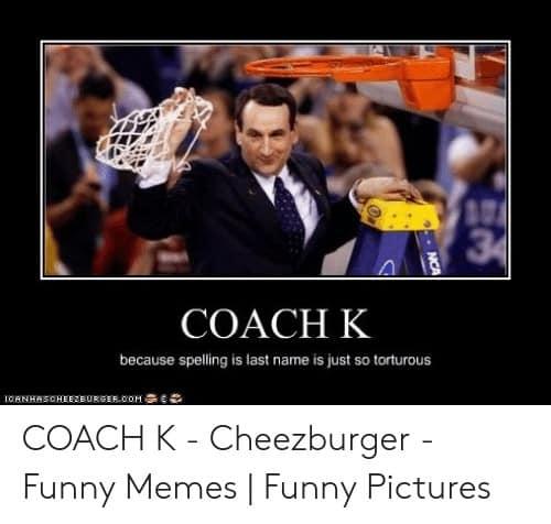 Coach K Meme 1 1