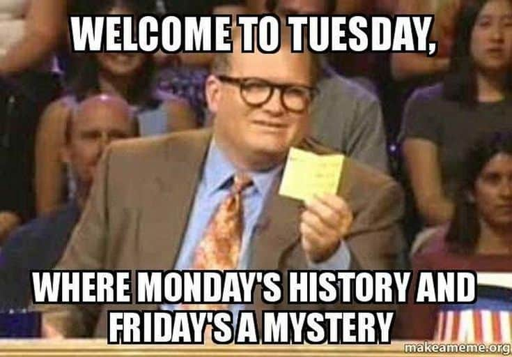 Tuesday Memes 18